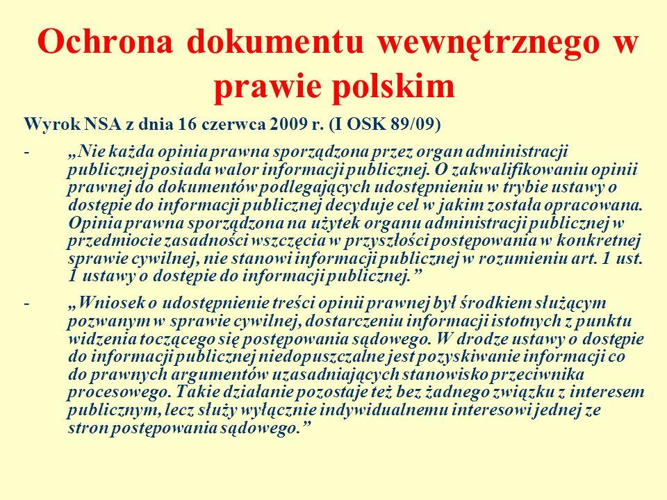 Ochrona dokumentu wewnętrznego w prawie polskim Wyrok NSA z dnia 16 czerwca 2009 r. (I OSK 89/09) -Nie każda opinia prawna sporządzona przez organ adm