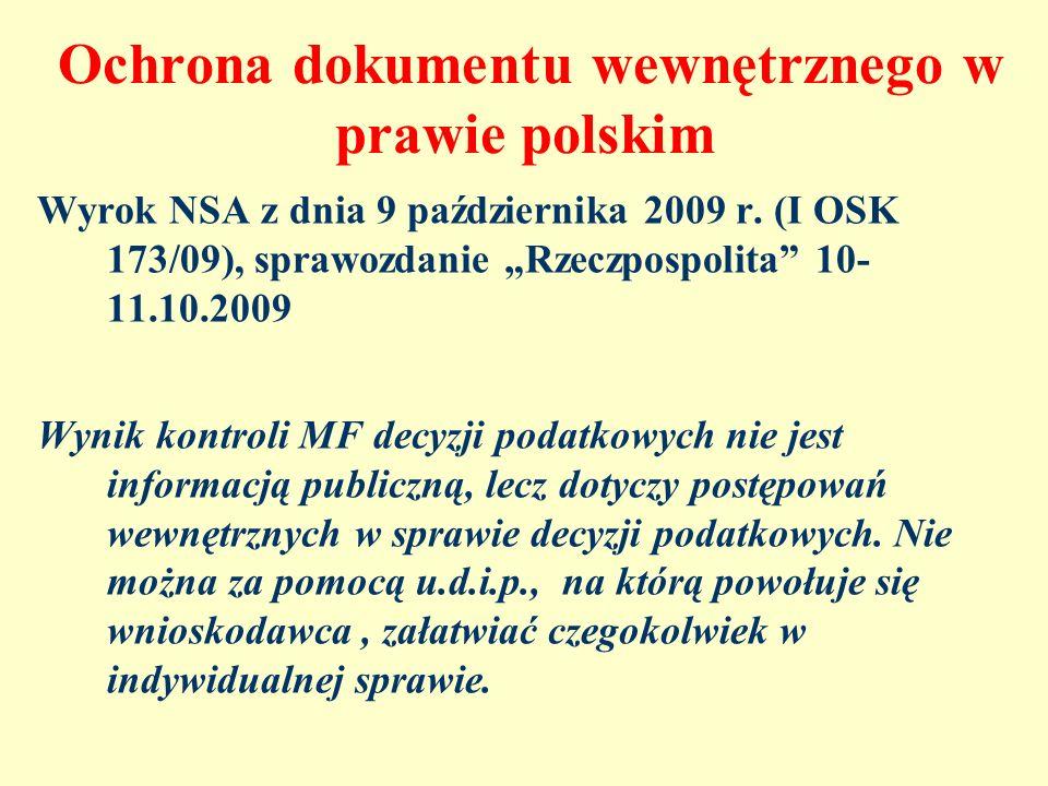 Ochrona dokumentu wewnętrznego w prawie polskim Wyrok NSA z dnia 9 października 2009 r. (I OSK 173/09), sprawozdanie Rzeczpospolita 10- 11.10.2009 Wyn