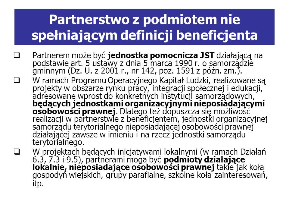 Partnerem może być jednostka pomocnicza JST działającą na podstawie art.