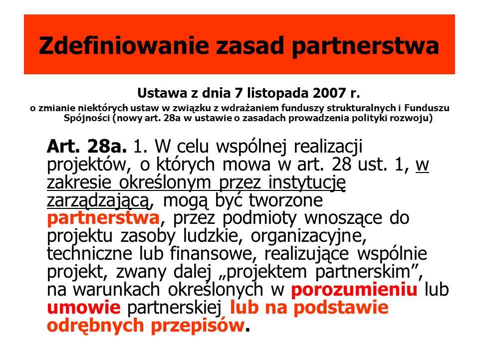 Zdefiniowanie zasad partnerstwa Ustawa z dnia 7 listopada 2007 r.