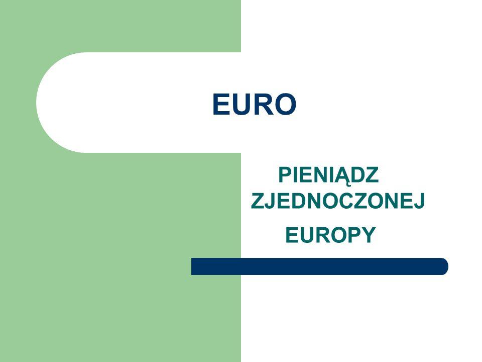 EURO PIENIĄDZ ZJEDNOCZONEJ EUROPY
