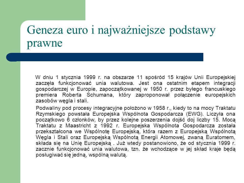 Geneza euro i najważniejsze podstawy prawne W dniu 1 stycznia 1999 r.
