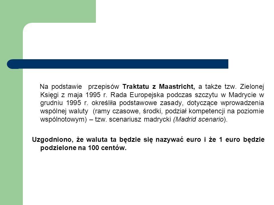 Na podstawie przepisów Traktatu z Maastricht, a także tzw.