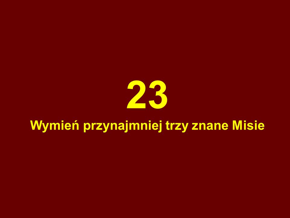 23 Wymień przynajmniej trzy znane Misie