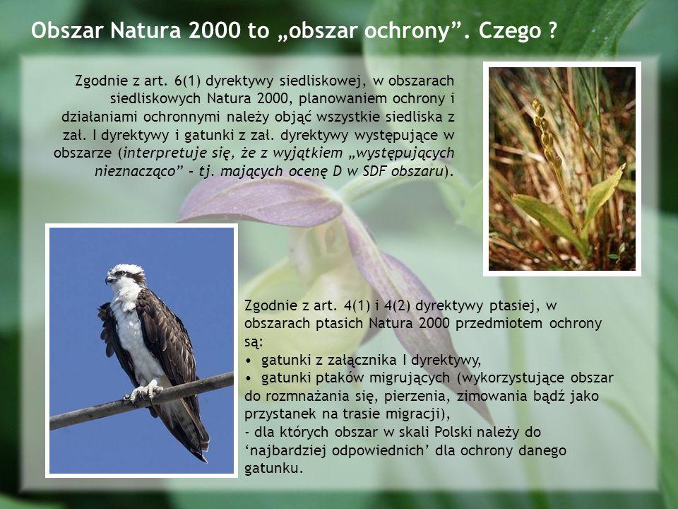 Obszar Natura 2000 to obszar ochrony.Czego . Zgodnie z art.