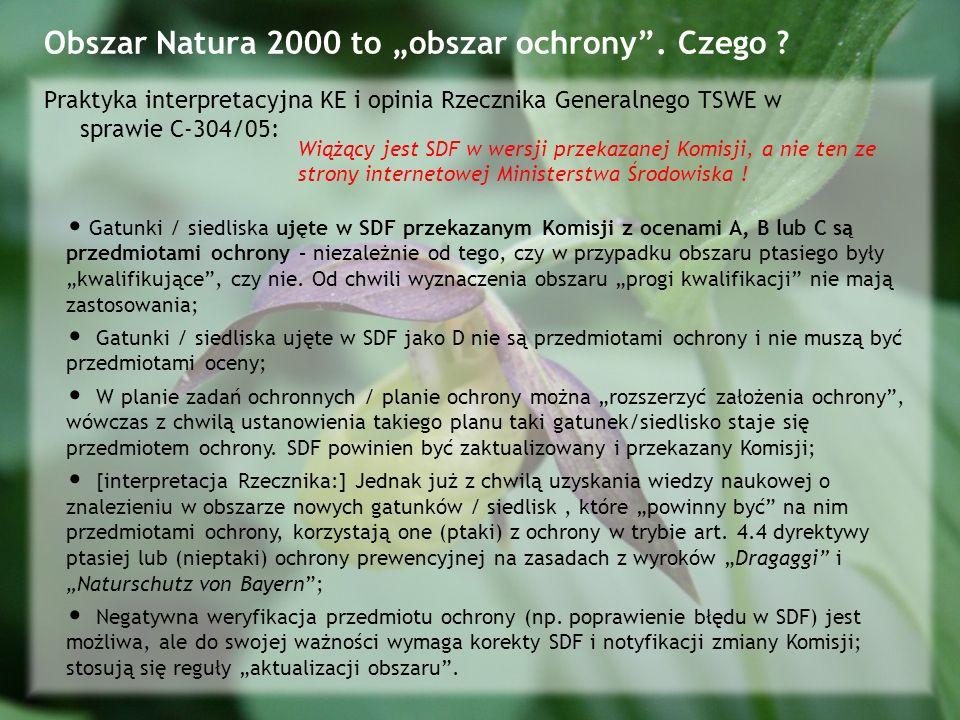 Obszar Natura 2000 to obszar ochrony.Czego .