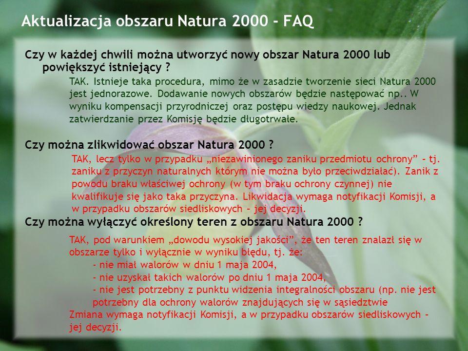 Aktualizacja obszaru Natura 2000 - FAQ Czy w każdej chwili można utworzyć nowy obszar Natura 2000 lub powiększyć istniejący .