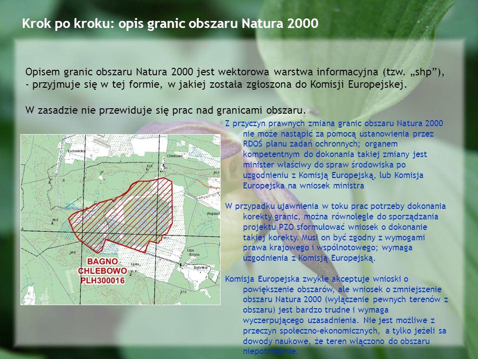 Krok po kroku: opis granic obszaru Natura 2000 Opisem granic obszaru Natura 2000 jest wektorowa warstwa informacyjna (tzw.
