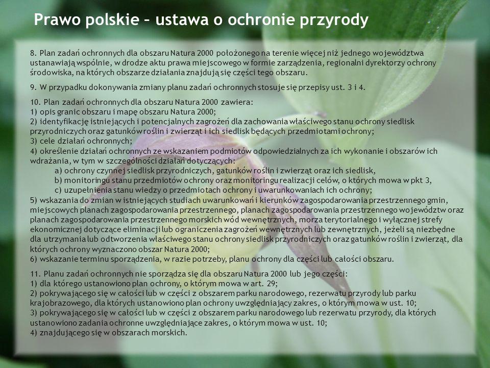 8. Plan zadań ochronnych dla obszaru Natura 2000 położonego na terenie więcej niż jednego województwa ustanawiają wspólnie, w drodze aktu prawa miejsc