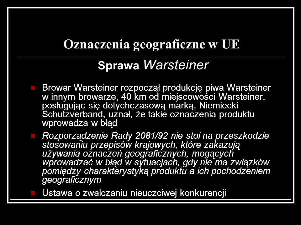 Sprawa Warsteiner Browar Warsteiner rozpoczął produkcję piwa Warsteiner w innym browarze, 40 km od miejscowości Warsteiner, posługując się dotychczaso
