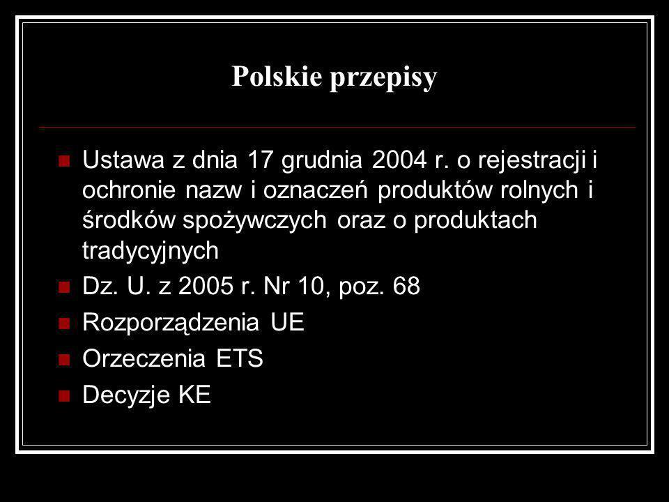Ustawa z dnia 17 grudnia 2004 r. o rejestracji i ochronie nazw i oznaczeń produktów rolnych i środków spożywczych oraz o produktach tradycyjnych Dz. U