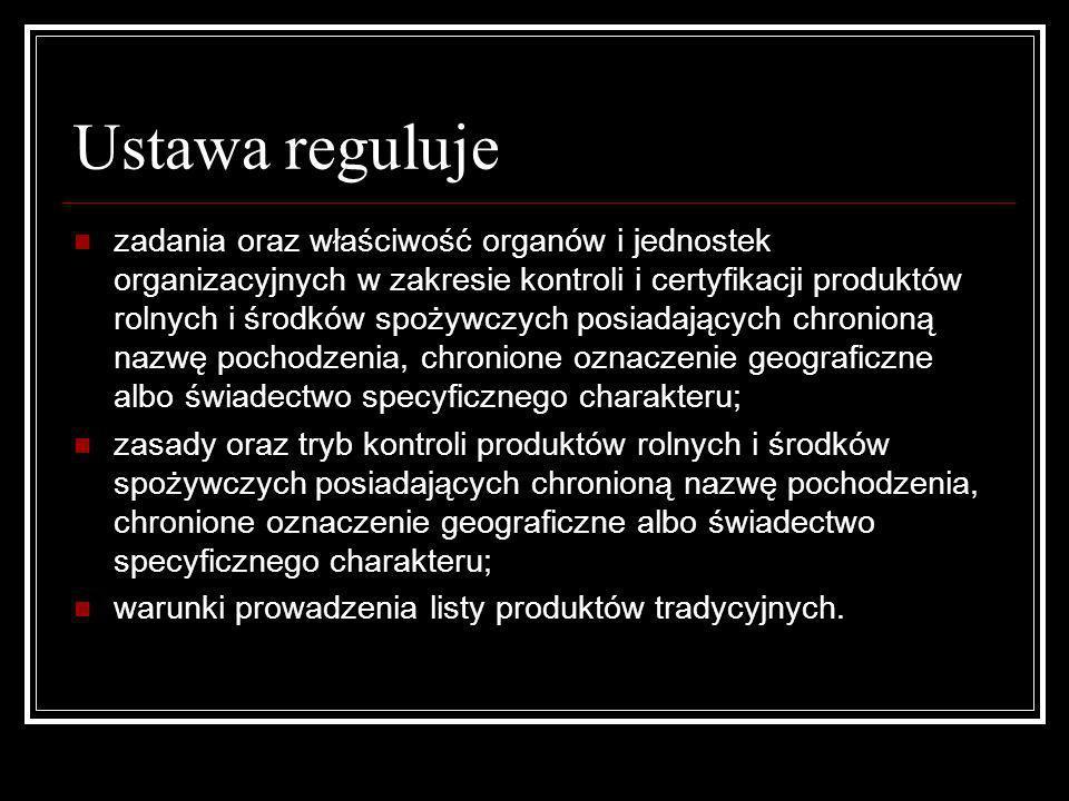 Ustawa reguluje zadania oraz właściwość organów i jednostek organizacyjnych w zakresie kontroli i certyfikacji produktów rolnych i środków spożywczych
