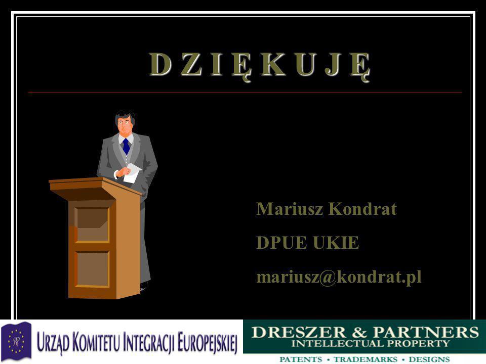 D Z I Ę K U J ĘD Z I Ę K U J ĘD Z I Ę K U J ĘD Z I Ę K U J Ę Mariusz Kondrat DPUE UKIE mariusz@kondrat.pl