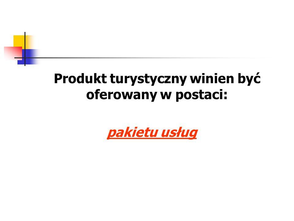 Produkt turystyczny winien być oferowany w postaci: pakietu usług