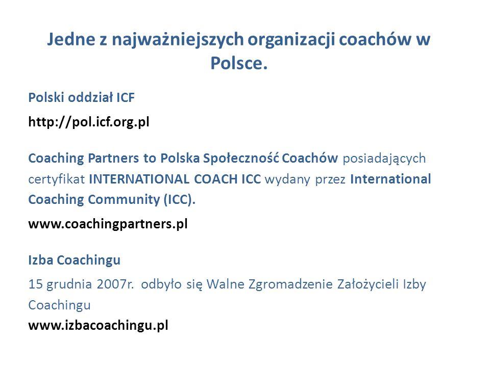 Jedne z najważniejszych organizacji coachów w Polsce. Polski oddział ICF http://pol.icf.org.pl Coaching Partners to Polska Społeczność Coachów posiada