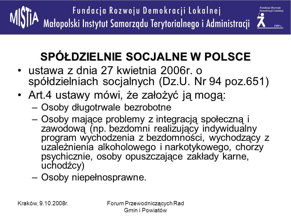 Kraków, 9.10.2008r.Forum Przewodniczących Rad Gmin i Powiatów SPÓŁDZIELNIE SOCJALNE W POLSCE ustawa z dnia 27 kwietnia 2006r.