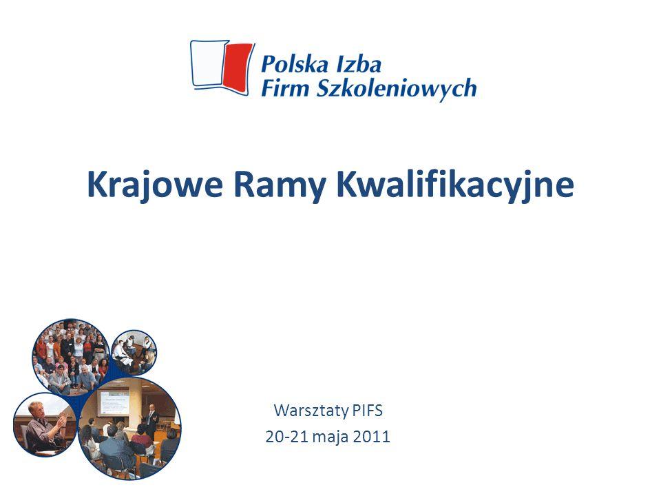 Krajowe Ramy Kwalifikacyjne Warsztaty PIFS 20-21 maja 2011