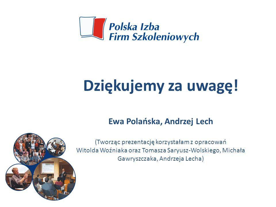 Dziękujemy za uwagę! Ewa Polańska, Andrzej Lech (Tworząc prezentację korzystałam z opracowań Witolda Woźniaka oraz Tomasza Saryusz-Wolskiego, Michała