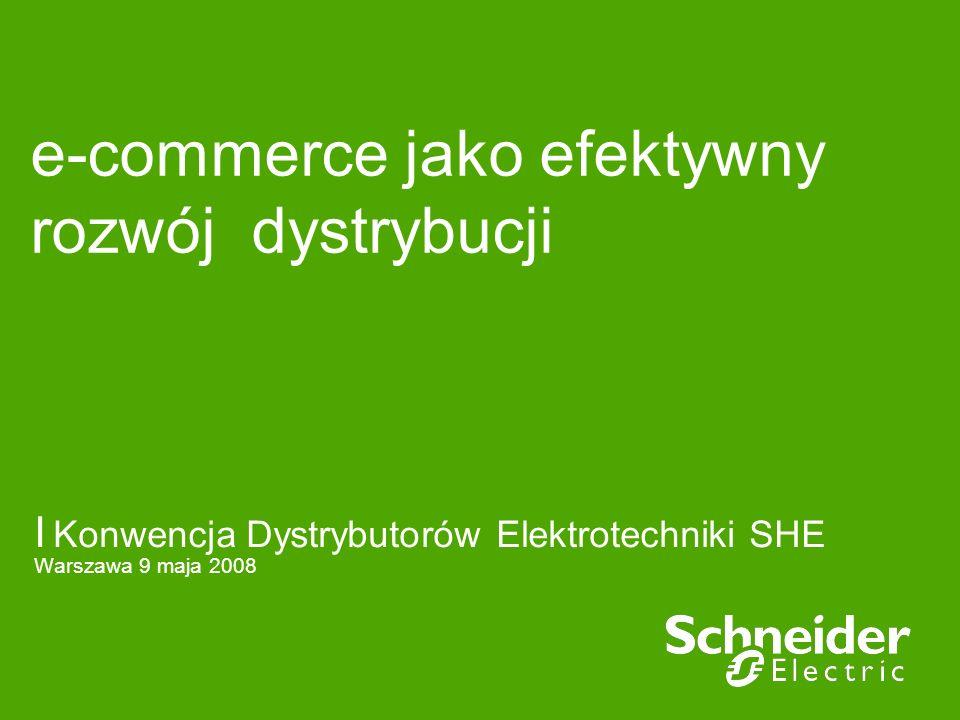 e-commerce jako efektywny rozwój dystrybucji I Konwencja Dystrybutorów Elektrotechniki SHE Warszawa 9 maja 2008