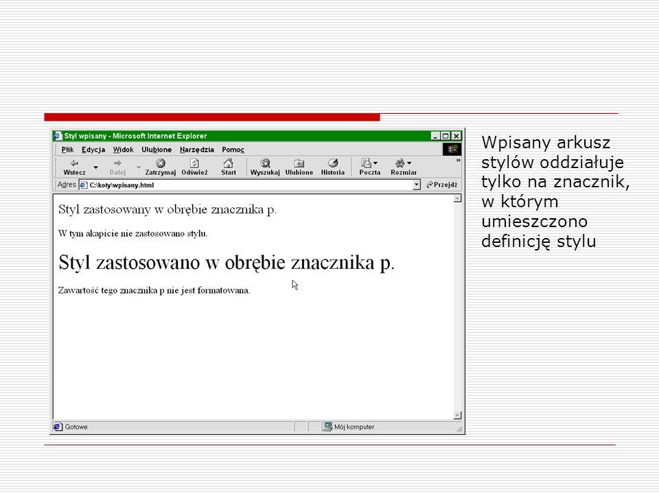Wpisany arkusz stylów oddziałuje tylko na znacznik, w którym umieszczono definicję stylu