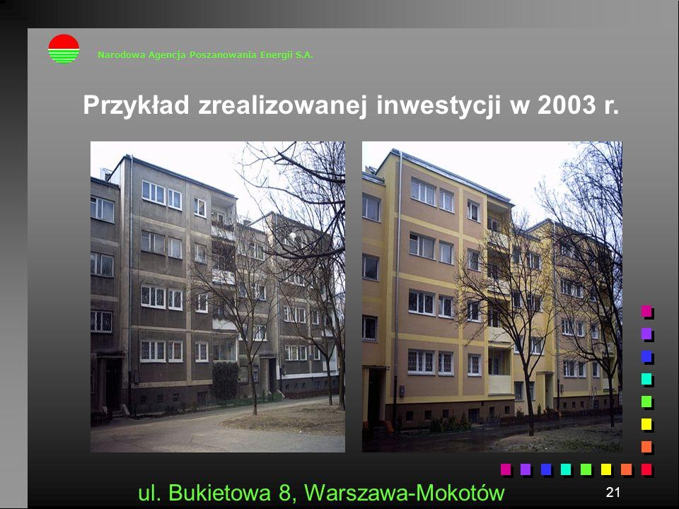 21 Narodowa Agencja Poszanowania Energii S.A. Przykład zrealizowanej inwestycji w 2003 r. ul. Bukietowa 8, Warszawa-Mokotów