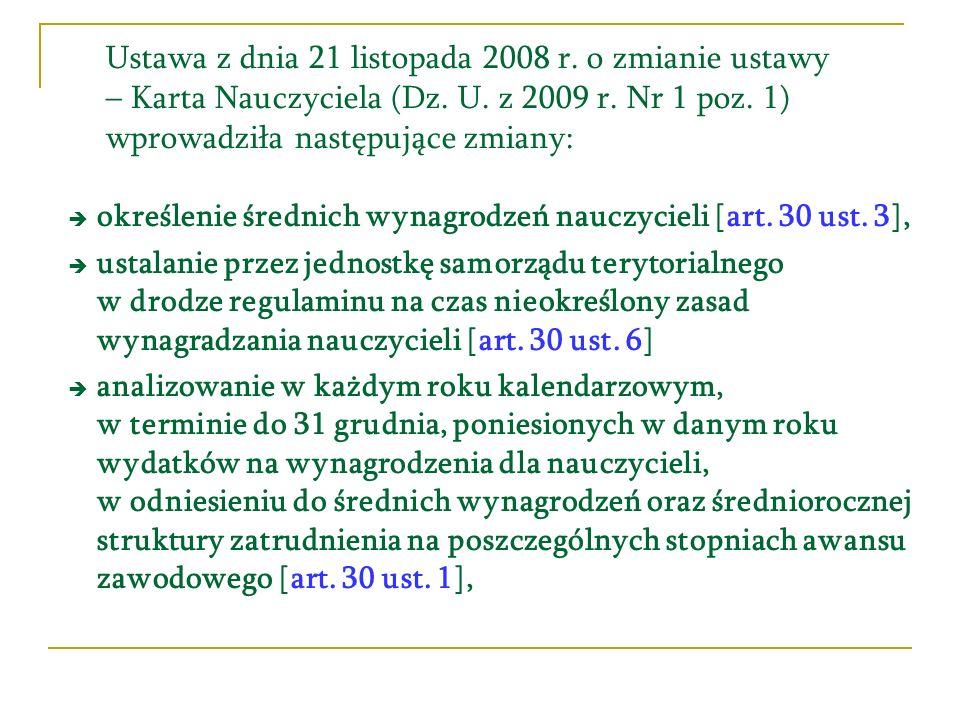 Ustawa z dnia 21 listopada 2008 r. o zmianie ustawy – Karta Nauczyciela (Dz. U. z 2009 r. Nr 1 poz. 1) wprowadziła następujące zmiany: określenie śred