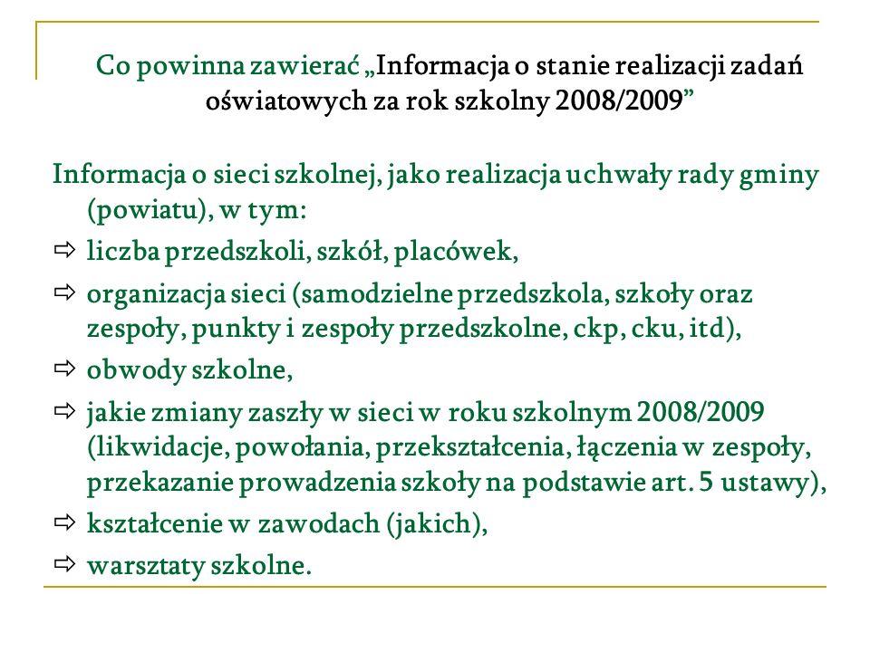 Co powinna zawierać Informacja o stanie realizacji zadań oświatowych za rok szkolny 2008/2009 Informacja o sieci szkolnej, jako realizacja uchwały rad