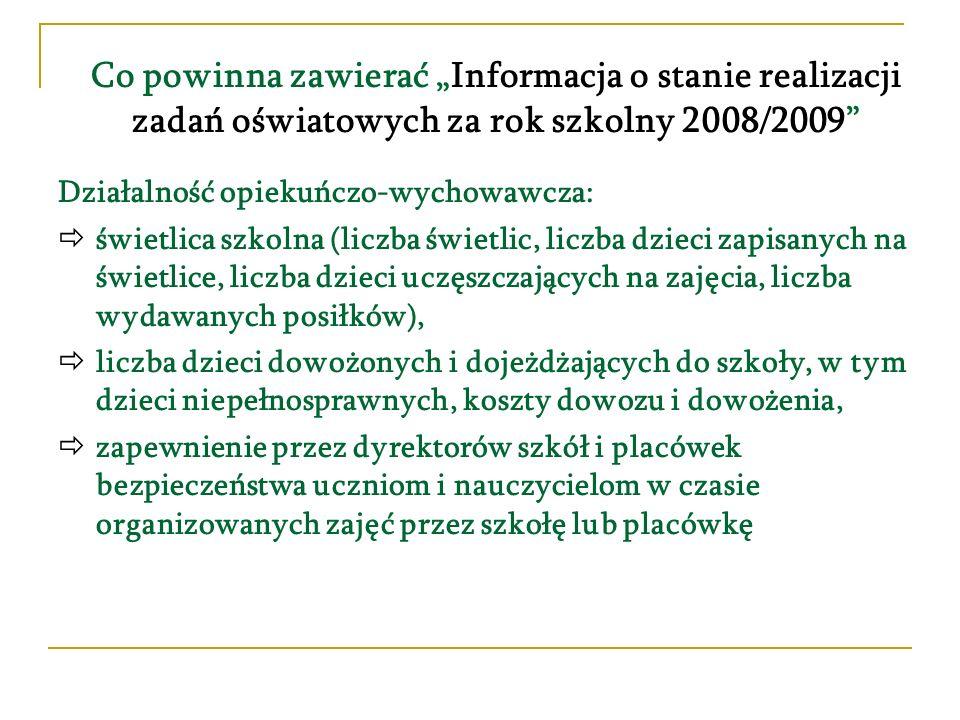 Co powinna zawierać Informacja o stanie realizacji zadań oświatowych za rok szkolny 2008/2009 Działalność opiekuńczo-wychowawcza: świetlica szkolna (l