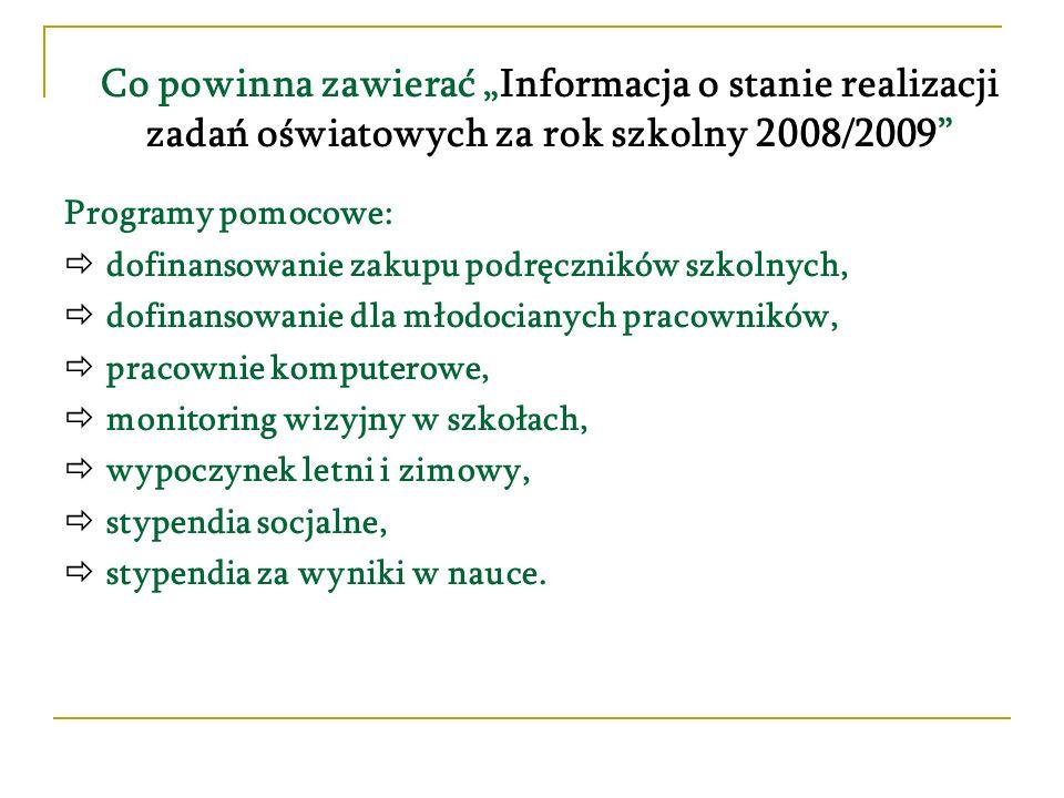 Co powinna zawierać Informacja o stanie realizacji zadań oświatowych za rok szkolny 2008/2009 Programy pomocowe: dofinansowanie zakupu podręczników sz