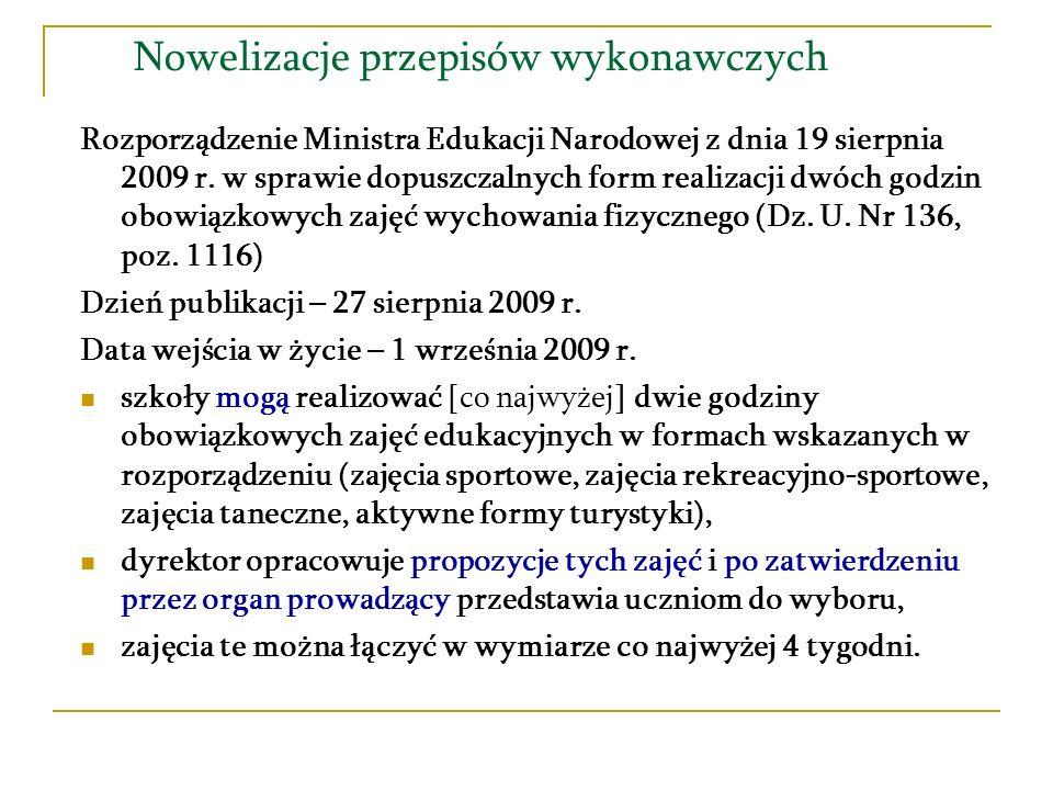 Nowelizacje przepisów wykonawczych Rozporządzenie Ministra Edukacji Narodowej z dnia 19 sierpnia 2009 r.
