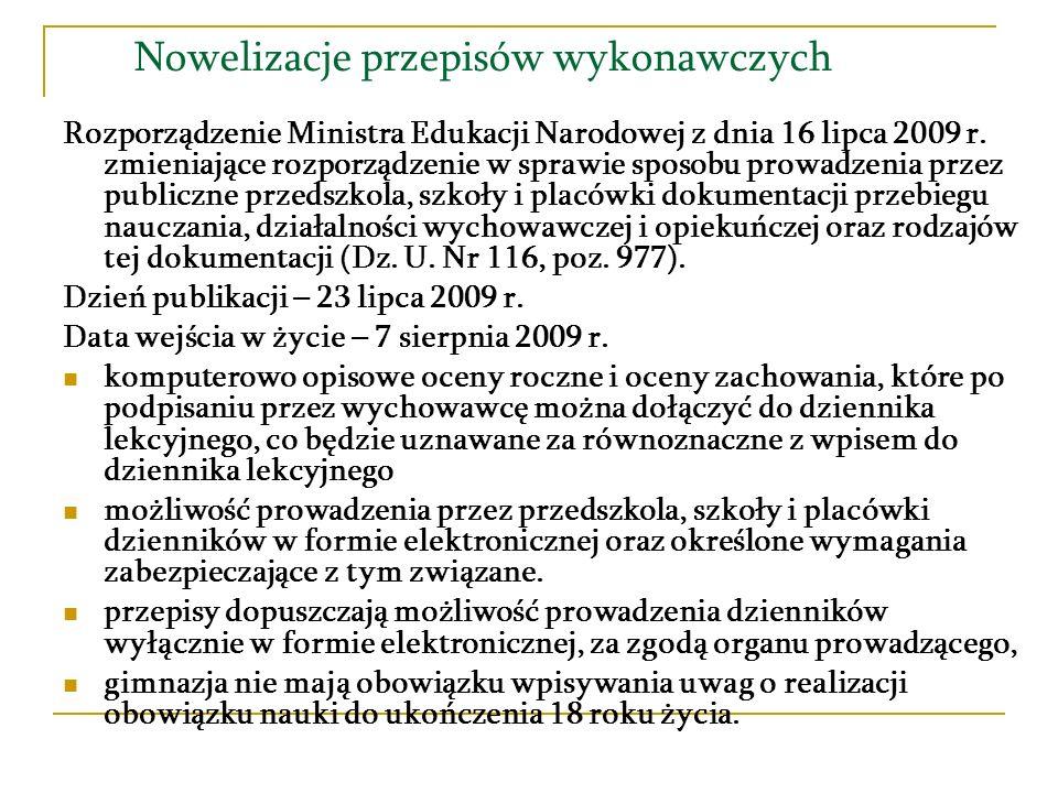 Nowelizacje przepisów wykonawczych Rozporządzenie Ministra Edukacji Narodowej z dnia 16 lipca 2009 r.