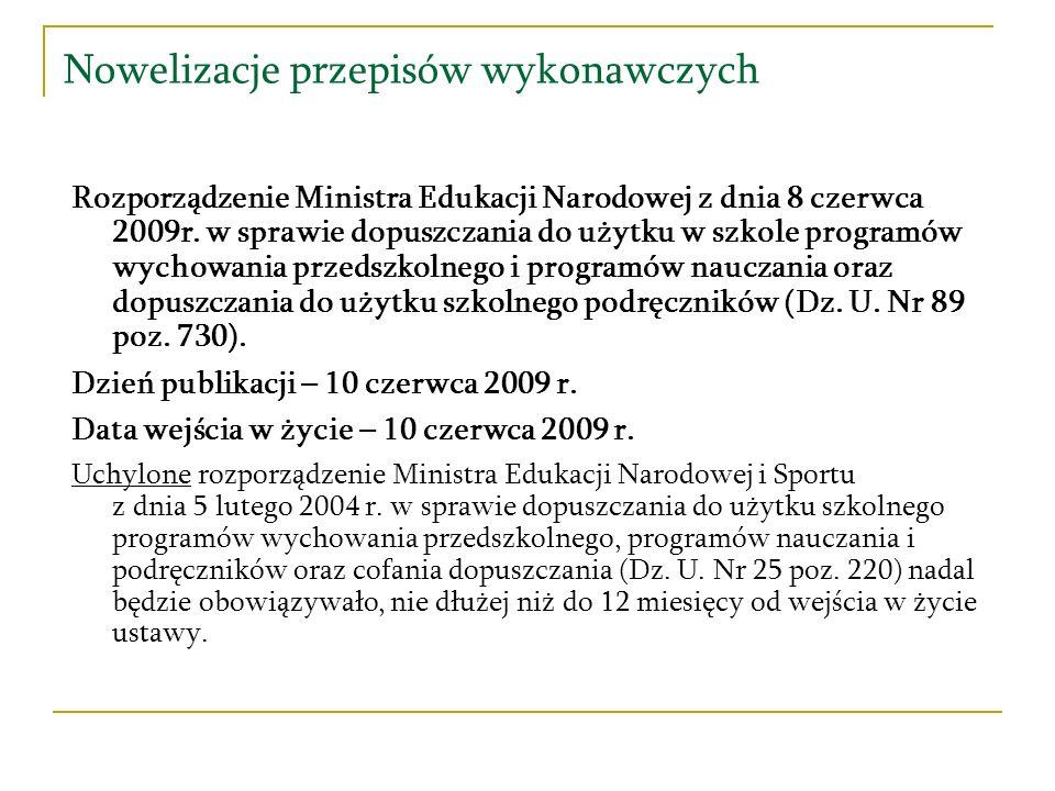 Nowelizacje przepisów wykonawczych Rozporządzenie Ministra Edukacji Narodowej z dnia 8 czerwca 2009r. w sprawie dopuszczania do użytku w szkole progra