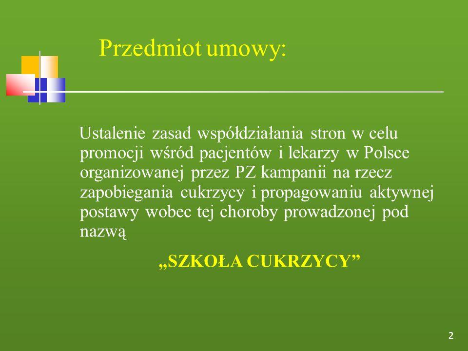Przedmiot umowy: Ustalenie zasad współdziałania stron w celu promocji wśród pacjentów i lekarzy w Polsce organizowanej przez PZ kampanii na rzecz zapo