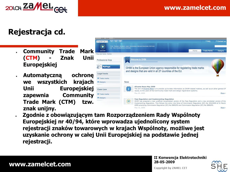 www.zamelcet.com Copyright by ZAMEL CET II Konwencja Elektrotechniki 28-05-2009 Rejestracja cd. Community Trade Mark (CTM) - Znak Unii Europejskiej Au