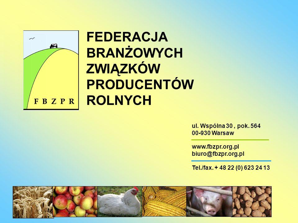 ul. Wspólna 30, pok. 564 00-930 Warsaw www.fbzpr.org.pl biuro@fbzpr.org.pl Tel./fax. + 48 22 (0) 623 24 13 FEDERACJA BRANŻOWYCH ZWIĄZKÓW PRODUCENTÓW R