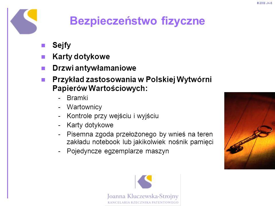 © 2008 JK-S Bezpieczeństwo fizyczne Sejfy Karty dotykowe Drzwi antywłamaniowe Przykład zastosowania w Polskiej Wytwórni Papierów Wartościowych: -Bramk