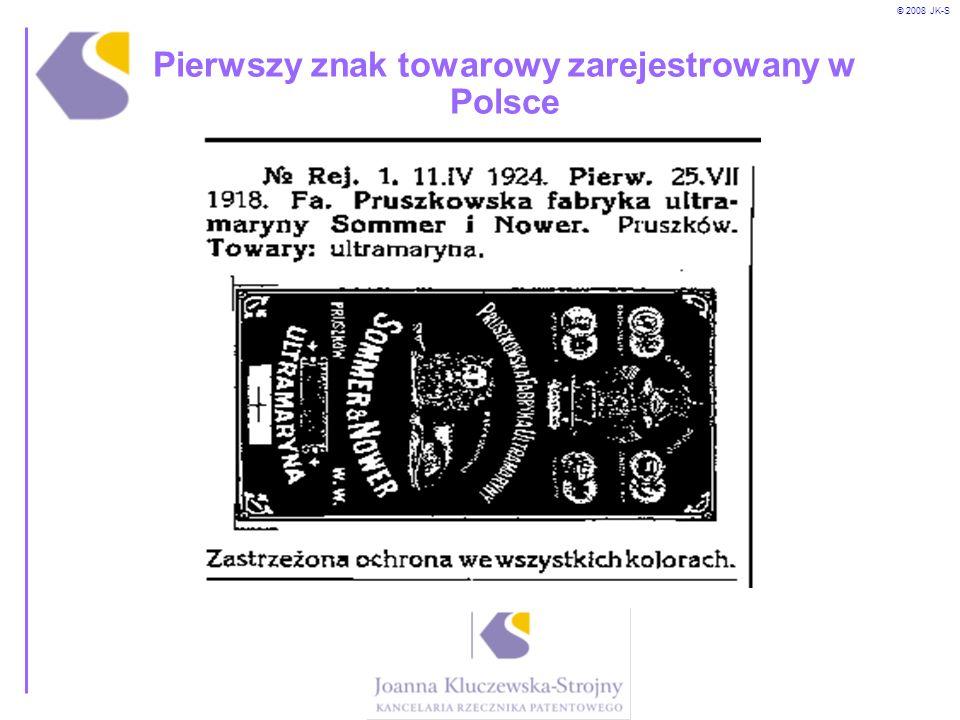 © 2008 JK-S Pierwszy znak towarowy zarejestrowany w Polsce