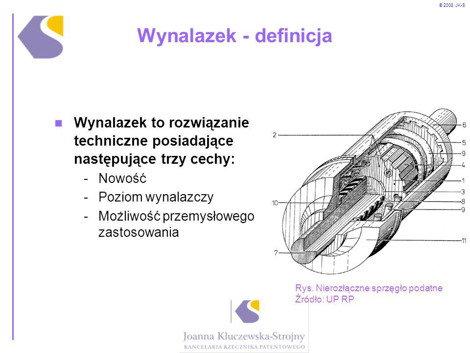 © 2008 JK-S Wynalazek - definicja Wynalazek to rozwiązanie techniczne posiadające następujące trzy cechy: -Nowość -Poziom wynalazczy -Możliwość przemy