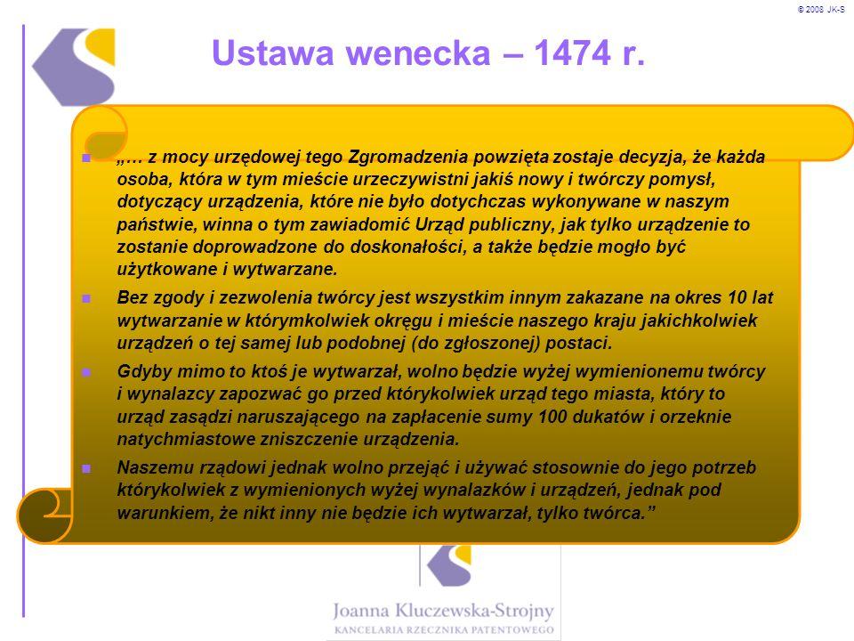 © 2008 JK-S Ustawa wenecka – 1474 r. … z mocy urzędowej tego Zgromadzenia powzięta zostaje decyzja, że każda osoba, która w tym mieście urzeczywistni