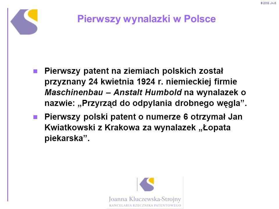 © 2008 JK-S Pierwszy wynalazki w Polsce Pierwszy patent na ziemiach polskich został przyznany 24 kwietnia 1924 r. niemieckiej firmie Maschinenbau – An