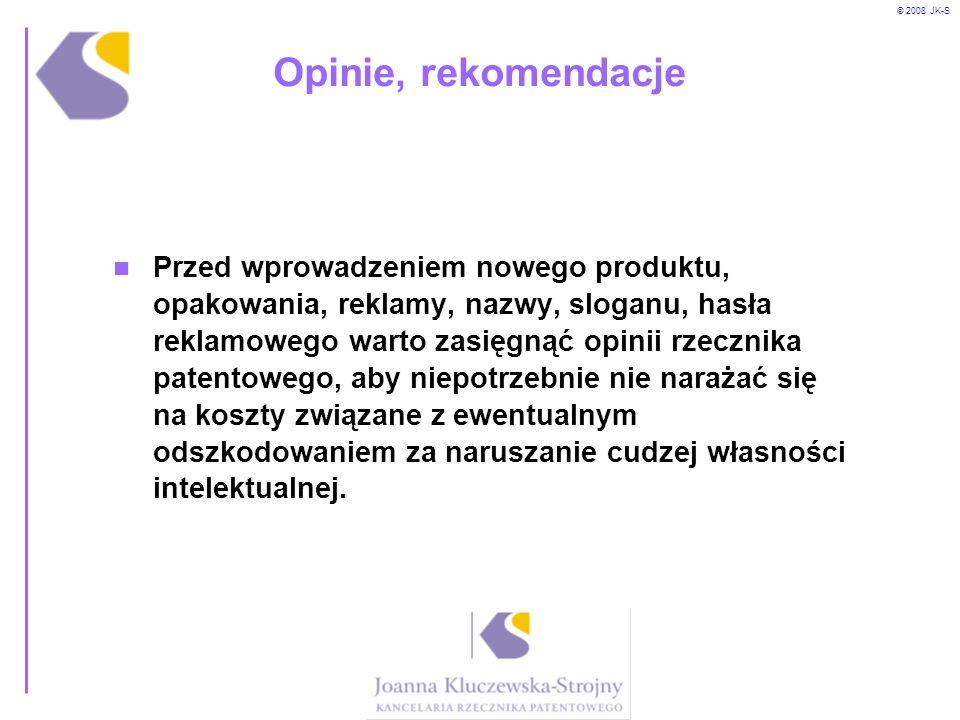 © 2008 JK-S Opinie, rekomendacje Przed wprowadzeniem nowego produktu, opakowania, reklamy, nazwy, sloganu, hasła reklamowego warto zasięgnąć opinii rz