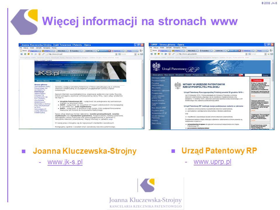© 2008 JK-S Więcej informacji na stronach www Joanna Kluczewska-Strojny -www.jk-s.pl Urząd Patentowy RP -www.uprp.pl