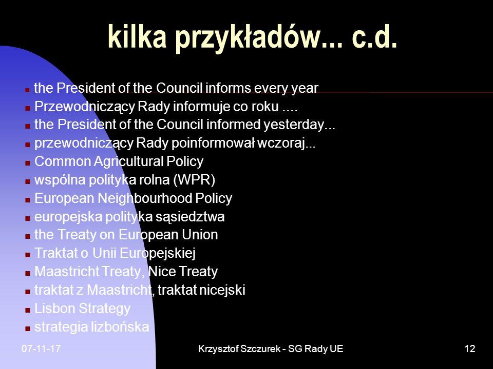 07-11-17Krzysztof Szczurek - SG Rady UE12 kilka przykładów... c.d. the President of the Council informs every year Przewodniczący Rady informuje co ro