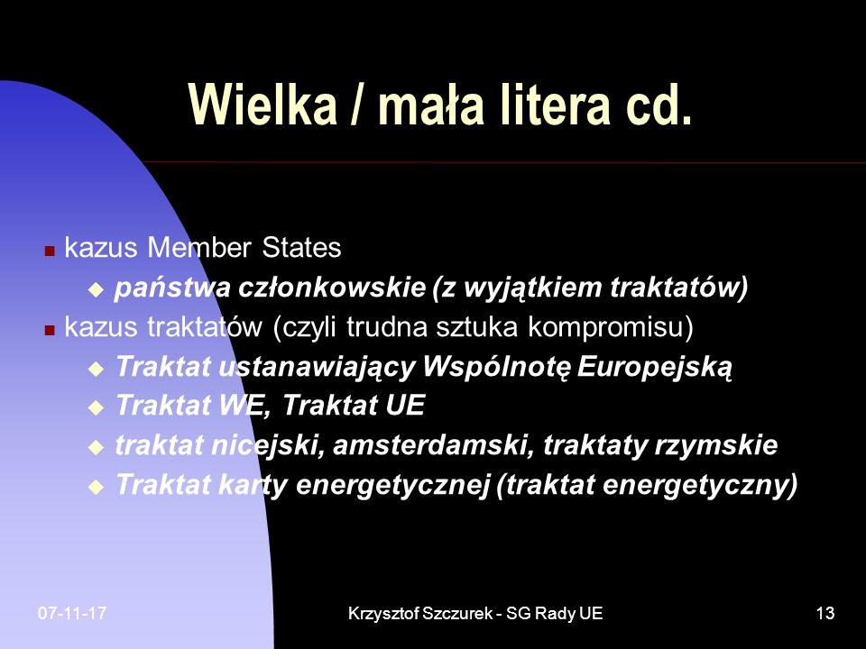 07-11-17Krzysztof Szczurek - SG Rady UE13 Wielka / mała litera cd. kazus Member States państwa członkowskie (z wyjątkiem traktatów) kazus traktatów (c
