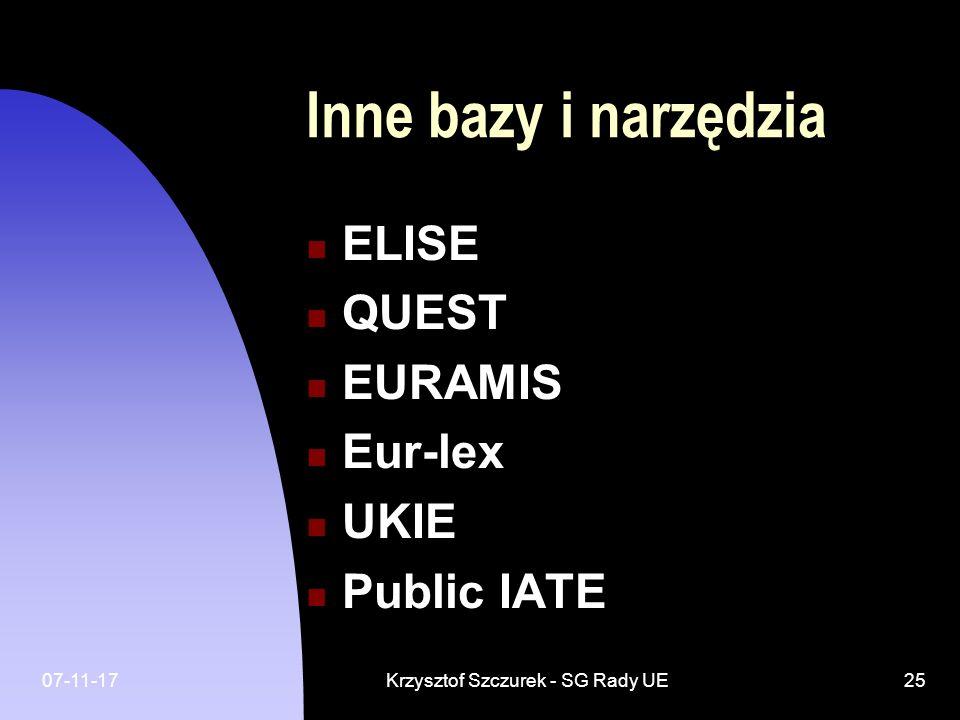 07-11-17Krzysztof Szczurek - SG Rady UE25 Inne bazy i narzędzia ELISE QUEST EURAMIS Eur-lex UKIE Public IATE