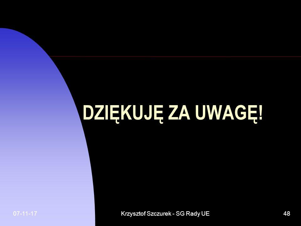 07-11-17Krzysztof Szczurek - SG Rady UE48 DZIĘKUJĘ ZA UWAGĘ!
