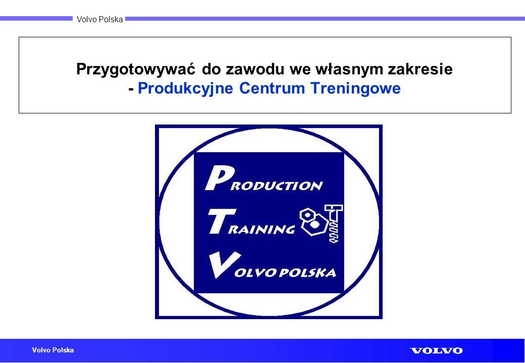 Volvo Polska Przygotowywać do zawodu we własnym zakresie - Produkcyjne Centrum Treningowe