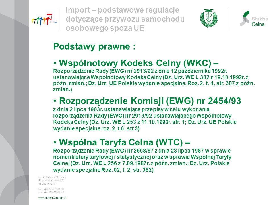 Wspólnotowy Kodeks Celny (WKC) – Rozporządzenie Rady (EWG) nr 2913/92 z dnia 12 października 1992r. ustanawiające Wspólnotowy Kodeks Celny (Dz. Urz. W