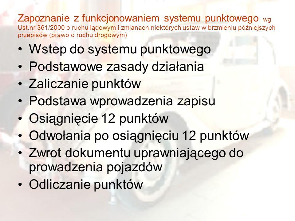 Zapoznanie z funkcjonowaniem systemu punktowego wg Ust.nr 361/2000 o ruchu lądowym i zmianach niektórych ustaw w brzmieniu późniejszych przepisów (pra