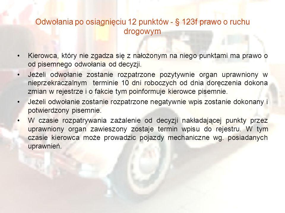 Odwołania po osiągnięciu 12 punktów - § 123f prawo o ruchu drogowym Kierowca, który nie zgadza się z nałożonym na niego punktami ma prawo o od pisemne